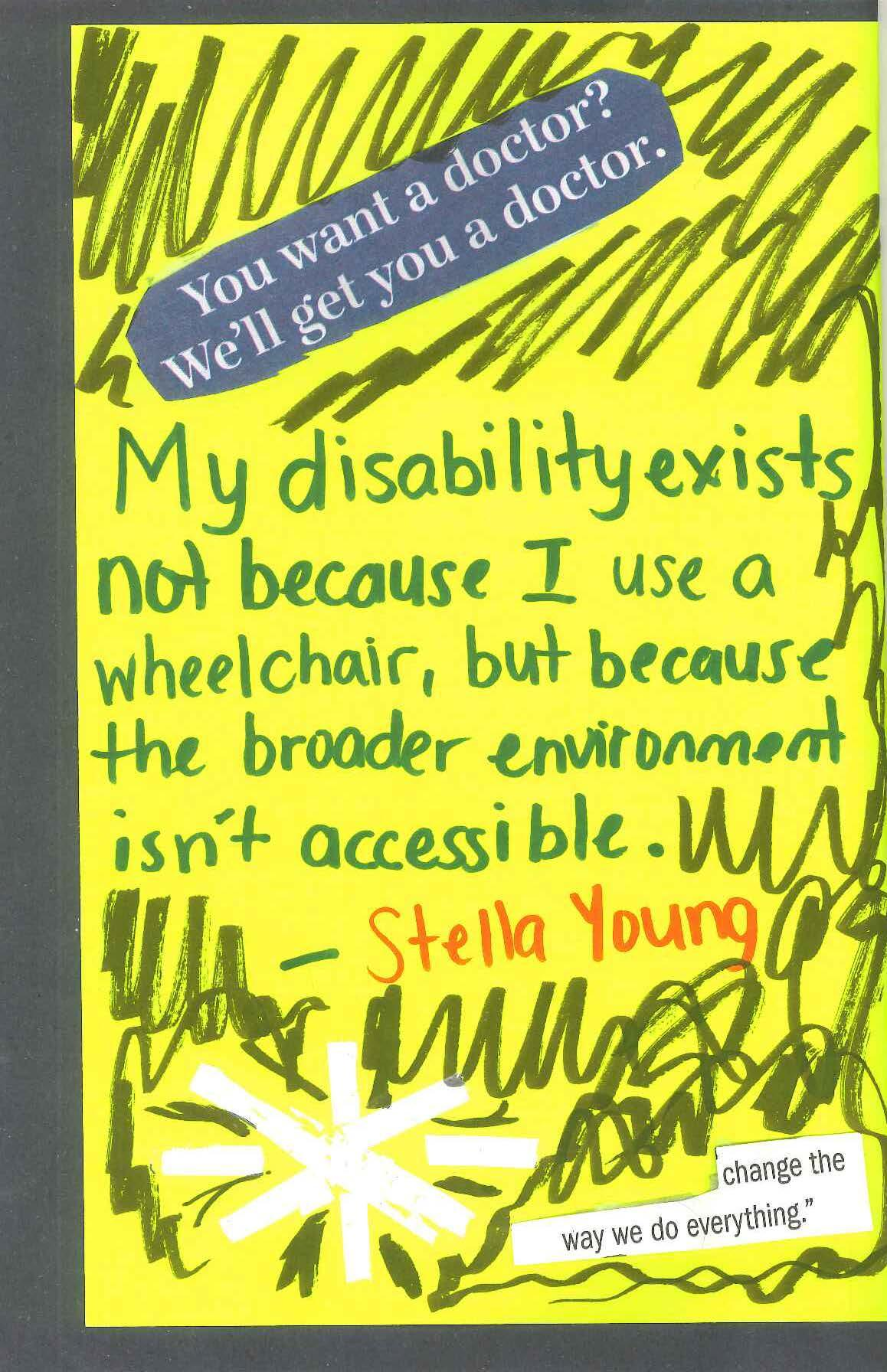 """My disability exists not because I use a wheelchair, but because the broader environment isn't accessible"" Stella Young"