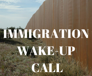 Immigration Wake Up Call